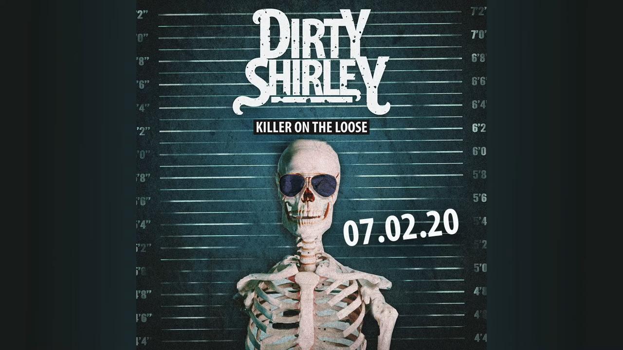 Dirty Shirley - Killer on the Loose (Single)